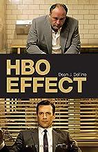 The HBO Effect by Dean J. DeFino