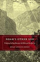 Noah's Other Son: Bridging the Gap…