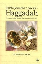 The Jonathan Sacks Haggada by Jonathan Sacks