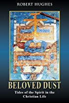 Beloved Dust: Tides of the Spirit in the&hellip;