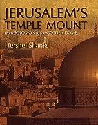 Jerusalem's Temple Mount: From Solomon…