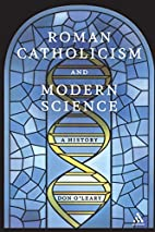 Roman Catholicism and Modern Science: A…