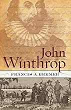 John Winthrop: Biography as History by…