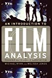 Michael Ryan: An Introduction to Film Analysis: Technique and Meaning in Narrative Film