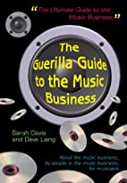 The Guerilla Guide to the Music Business by…