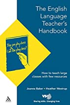 The English Language Teacher's Handbook: How…