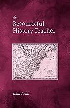 Resourceful History Teacher by John Lello