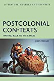 Thieme, John: Postcolonial Con-Texts: Writing Back to the Canon
