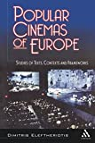 Dimitris Eleftheriotis: Popular Cinemas of Europe: Studies of Texts, Contexts and Frameworks