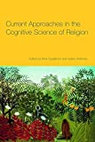 Pyysianinen, Ilkka: Current Approaches in the Cognitive Science of Religion