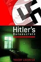 Hitler's Bureaucrats: The Nazi Security…