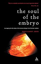 The Soul of the Embryo: An Enquiry into the…