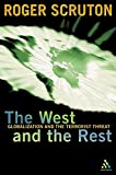 Roger Scruton: The West and the Rest: Globalisation and the Terrorist Threat