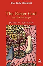 The Easter God and His Easter People by John…