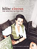 Cixous, Helene: The Writing Notebooks of Helene Cixous (Athlone Contemporary European Thinkers Series)