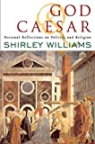 Williams, Shirley: God and Caesar