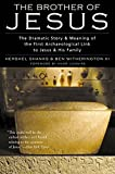 Shanks, Hershel: Brother of Jesus: The Dramatic Story and Meaning of the First Archaeological Link to Jesus and His Family