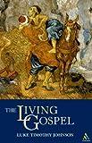 Johnson, Luke Timothy: The Living Gospel