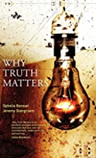 Why Truth Matters by Ophelia Benson