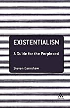 Existentialism: A Guide for the Perplexed by…