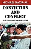 Nazir-Ali, Michael: Conviction And Conflict: Islam, Christianity And World Order