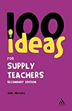 100 Ideas for Supply Teachers (Continuum One…