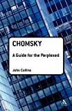 Collins, John: Chomsky: A Guide for the Perplexed (Guides for the Perplexed)