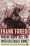 Furedi, Frank: Where Have All the Intellectuals Gone?: Confronting 21st Century Philistinism