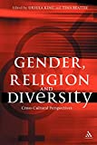 King, Ursula: Gender, Religion and Diversity: Cross-Cultural Perspectives