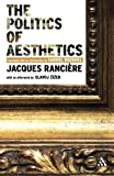 Ranciere, Jacques: The Politics of Aesthetics