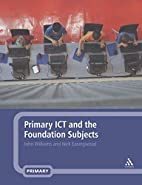 Primary ICT and the Foundation Subjects by…