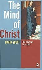 The Mind of Christ by David Scott