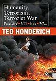 Honderich, Ted: Humanity, Terrorism, Terrorist War