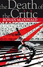The Death of the Critic by Ronan McDonald