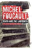 Michel Foucault: Death and the Labyrinth (Continuum Collection)