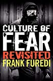 Furedi, Frank: Culture of Fear Revisited: Risk-taking and the Morality of Low Expectation