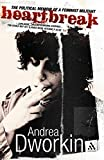 Andrea Dworkin: Heartbreak: The Political Memoir of a Feminist Militant