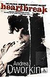 Dworkin, Andrea: Heartbreak: The Political Memoir of a Feminist Militant