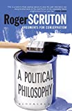 Scruton, Roger: A Political Philosophy