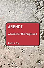Arendt: A Guide for the Perplexed (Guides…