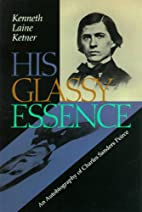 His glassy essence : an autobiography of…