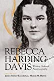 Davis, Rebecca Harding: Rebecca Harding Davis: Writing Cultural Autobiography