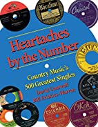 Heartaches by the Number: Country Music's…
