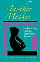 Another Mother: Co-Parenting with the Foster…