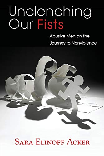 unclenching-our-fists-abusive-men-on-the-journey-to-nonviolence