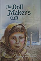 The Doll Maker's Gift by Sashi Fridman