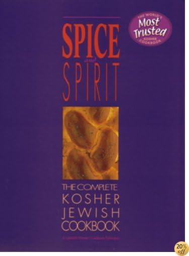 Spice and Spirit: The Complete Kosher Jewish Cookbook (A Kosher living classic)