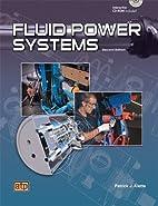 Fluid Power Systems by Patrick J. Klette
