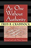 Craddock, Fred B.: As One Without Authority