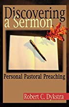 Discovering a Sermon: Personal Pastoral…